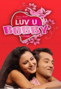 Luv U Bobby 2009 Punjabi Movie Watch Online