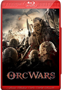 Orc Wars 2013 Watch Full Movie