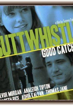 Buttwhistle 2014 Watch Full Movie IN HD 1080p Free Watch Online