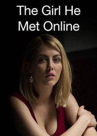 The Girl He Met Online (2014) Full Movie Watch Online In HD 1080p 1