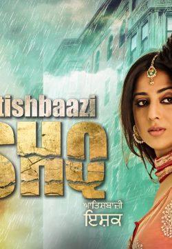 Aatishbaazi ishq (2016) Punjabi 720p WEBDL