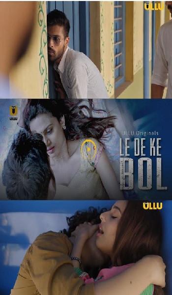 18+ Le De Ke Bol 2019 Hindi Web Series S01 (EP1-5) 350MB HDRip 480p x264