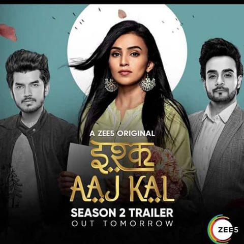 Ishq Aaj Kal (2019) S02 Complete Zee5 Originals Hindi 750MB WEB-DL 480p