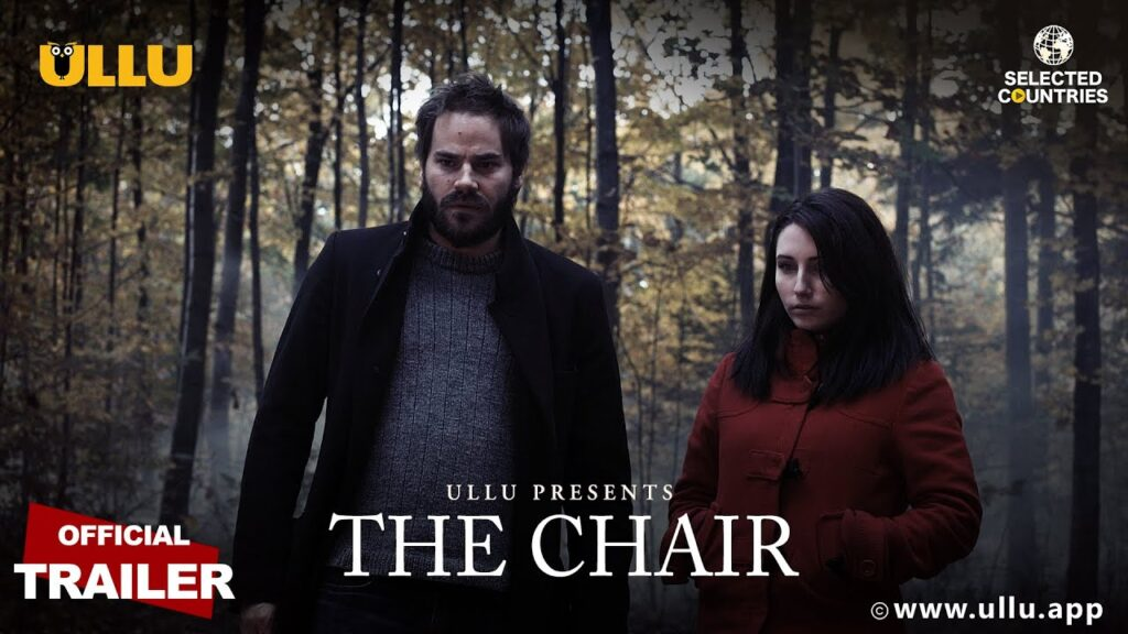 The Chair 2020 S01 Hindi Ullu Originals Web Series Official Trailer 720p HDRip Download